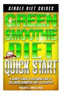 Green Smoothie Diet Quick Start