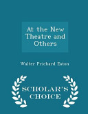 At the New Theatre and Others   Scholar s Choice Edition