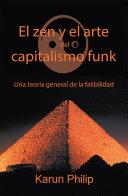 El Zen Y El Arte Del Capitalismo Funk