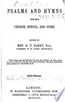 Psalms and Hymns for the Church  School  and Home  Edited by Rev  D  T  Barry     Fifth edition Book