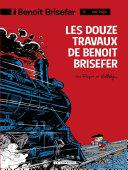 Benoît Brisefer (Lombard) - tome 3 - Les Douze travaux de Benoît Brisefer [Pdf/ePub] eBook
