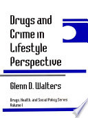 Drugs and Crime in Lifestyle Perspective