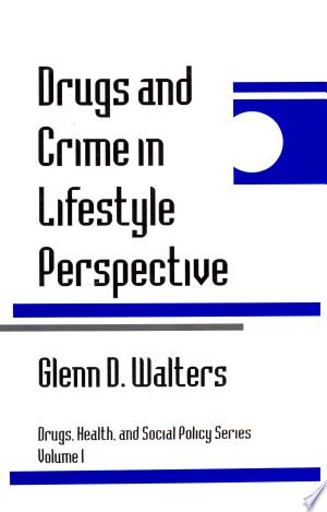 Download Drugs and Crime in Lifestyle Perspective Free Books - manybooks-pdf
