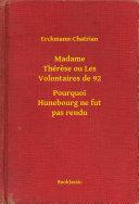 Madame Thérese ou Les Volontaires de 92 - Pourquoi Hunebourg ne fut pas rendu