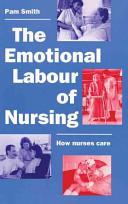 The Emotional Labour of Nursing