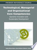 Technological Managerial And Organizational Core Competencies Dynamic Innovation And Sustainable Development Book PDF