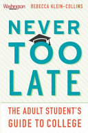 link to Never too late : the adult student's guide to college in the TCC library catalog