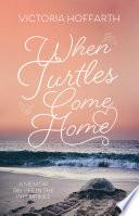 When Turtles Come Home