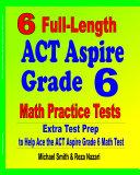 6 Full Length ACT Aspire Grade 6 Math Practice Tests