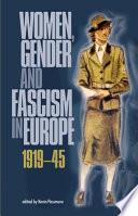 Women  Gender  and Fascism in Europe  1919 45