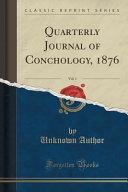 Quarterly Journal Of Conchology 1876 Vol 1 Classic Reprint
