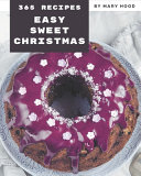 365 Easy Sweet Christmas Recipes