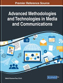 Advanced Methodologies and Technologies in Media and Communications