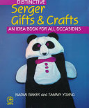 Distinctive Serger Gifts and Crafts