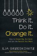 Think it. Do it. Change it.