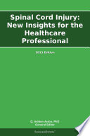 Spinal Cord Injury New Insights For The Healthcare Professional 2013 Edition Book PDF