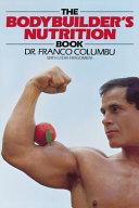 The Bodybuilder s Nutrition Book