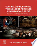 Sensing and Monitoring Technologies for Mines and Hazardous Areas