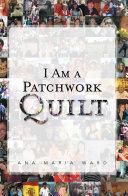 I Am a Patchwork Quilt