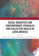 Social Inequities and Contemporary Struggles for Collective Health in Latin America