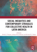 Social Inequities and Contemporary Struggles for Collective Health in Latin America Pdf/ePub eBook