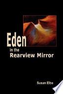 Eden in the Rearview Mirror