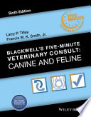 """Blackwell's Five-Minute Veterinary Consult: Canine and Feline"" by Larry P. Tilley, Francis W. K. Smith, Jr."