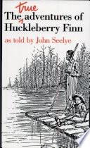 The True Adventures Of Huckleberry Finn
