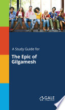 A Study Guide for The Epic of Gilgamesh