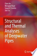 Structural and Thermal Analyses of Deepwater Pipes