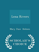 Download Lena Rivers - Scholar's Choice Edition Epub