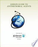GIDEON Guide to Antimicrobial Agents