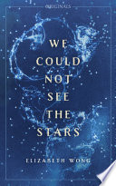 We Could Not See the Stars