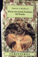 Resultado de imagen para Catherine MacKinnon ( Acoso sexual a las mujeres que trabajan y Hacia una teoría feminista del Estado)