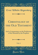 Christology Of The Old Testament Vol 2