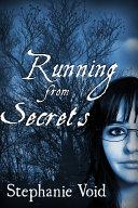 Running from Secrets