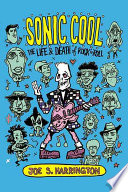 """Sonic Cool: The Life & Death of Rock 'n' Roll"" by Joe S. Harrington"