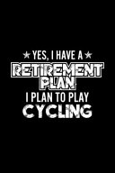 Yes  I Have A Retirement Plan I Plan To Play Cycling
