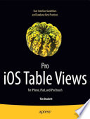 Pro iOS Table Views  : for iPhone, iPad, and iPod touch