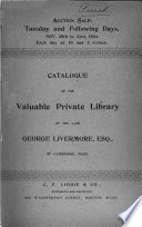 Catalogue of the     Library of the Late George Livermore  Esq   of Cambridge  Mass