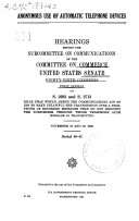 Pdf Anonymous Use of Automatic Telephone Devices, Hearings Before the Subcommittee on Communications of The...89-1, on S.2693 and S.2713, Nov. 18 and 19, 1965