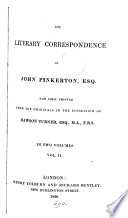The literary correspondence of John Pinkerton  pr  from the originals in the possession of D  Turner Book
