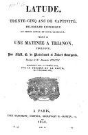 Latude, ou trente-cinq ans de captivite, melodrame historique en trois actes et cinq tableaux, precede de une matinee a Trianon, prologue