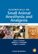 Essentials of Small Animal Anesthesia and Analgesia