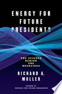 Energy For Future Presidents The Science Behind The Headlines Book PDF