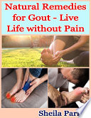 Natural Remedies for Gout   Live Life without Pain