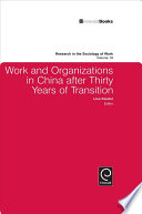 Work and Organizations in China after Thirty Years of Transition
