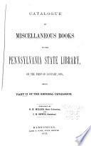 Catalogue Of The Pennsylvania State Library Catalogue Of Miscellaneous Books 742 P