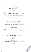 A Handbook of the History of Painting  from the Age of Constantine the Great to the Present Time