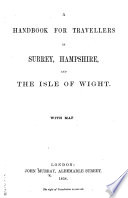 A Handbook for Travellers in Surrey  Hampshire  and the Isle of Wight